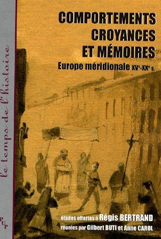 comportements-croyances-et-memoires-europe-meridionale-xv-xx-le-temps-de-lhistoire