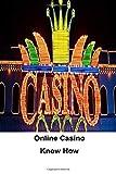 Online Casino Know How: Online Casino Fun