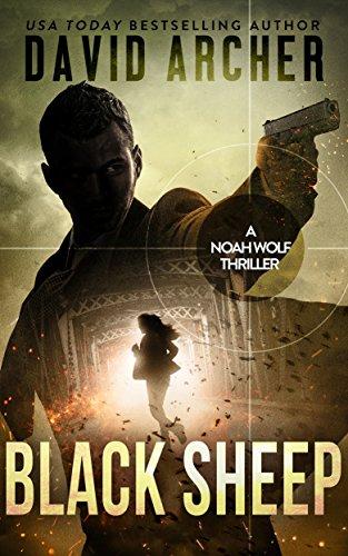 Black Sheep - An Action Thriller Novel (A Noah Wolf Novel, Thriller, Action, Mystery Book 6) par David Archer