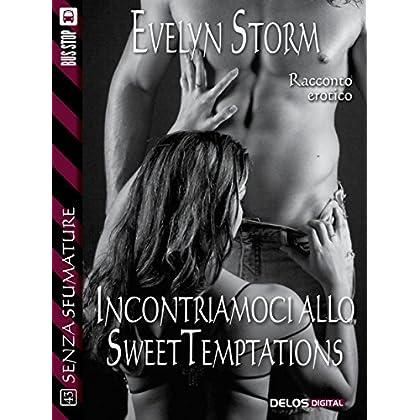 Incontriamoci Allo Sweet Temptations (Senza Sfumature)