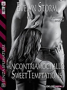 Incontriamoci allo Sweet Temptations (Senza sfumature) di [Storm, Evelyn]