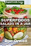 Superfoods Salads In A Jar: Over 55 Quick & Easy Gluten Free Low Cholesterol Whole Foods Recipes full of Antioxidants & Phytochemicals (English Edition)