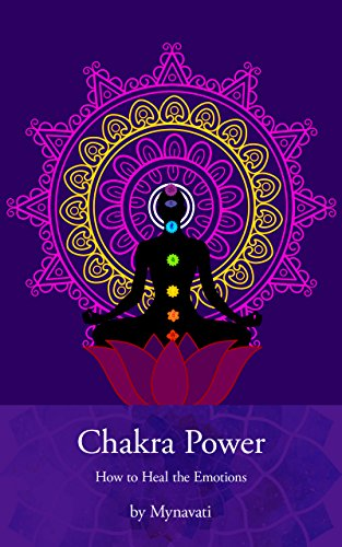 Chakra Power: How to Heal the Emotions (English Edition)