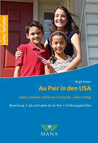 Au Pair in den USA: Leben, arbeiten und lernen in Amerika - Aber richtig!