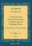 Telecharger Livres Naufrage Des Isles Flottantes Ou Basiliade Du Celebre Pilpai Vol 2 Poeme Heroique Traduit de L Indien Classic Reprint (PDF,EPUB,MOBI) gratuits en Francaise
