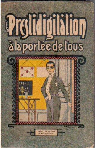 La prestidigitation a la portée de tous. escamotage, tours d' adresse, trucs divers. par Dugaston G.