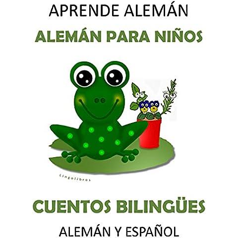 APRENDE ALEMÁN: ALEMÁN PARA NIÑOS - CUENTOS BILINGÜES EN ALEMÁN Y ESPAÑOL