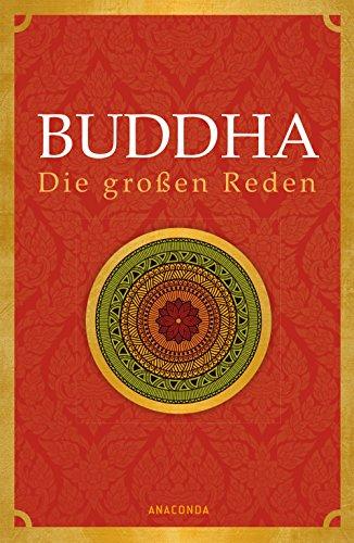 Buddha - Die großen Reden (Anaconda Weisheit)