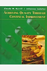 [Achieving Quality Through Continual Improvement] (By: Claude W. Burrill) [published: August, 1998] Paperback