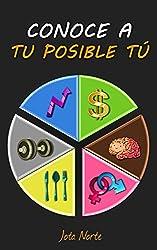 Conoce a tu posible tú: Mejora en lo importante: salud, trabajo y conducta