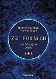 Das Mondjahr 2018: Zeit für mich - Das Original - Johanna Paungger, Thomas Poppe