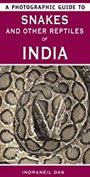 A Photographic Guide to Snakes and Other Reptiles of India by Indraneil Das (2008-02-20)