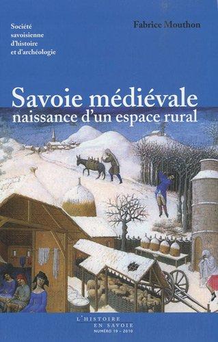Savoie médiévale, naissance d'un espace rural (XIe-XVe siècles)
