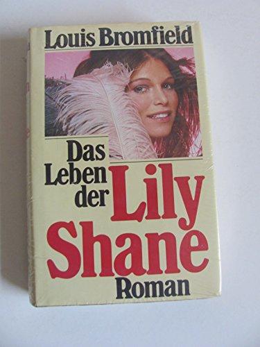 Das Leben der Lily Shane. Roman.
