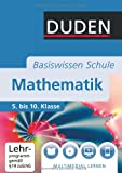 Duden Basiswissen Mathematik: 5. bis 10. Klasse - Günther Rolles