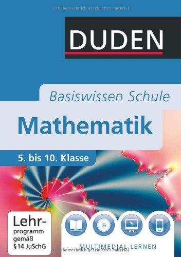 Duden Basiswissen Mathematik: 5. bis 10. Klasse