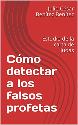 Manual bíblico para detectar a los falsos maestros: Estudio de la carta de Judas (Comentarios Bíblicos nº 1)
