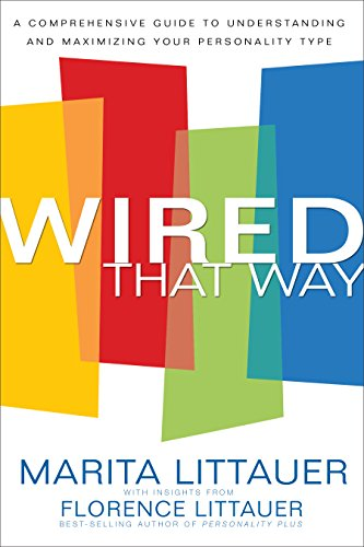 Wired That Way: A Comprehensive Guide to Understanding and Maximizing Your Personality Type (English Edition)