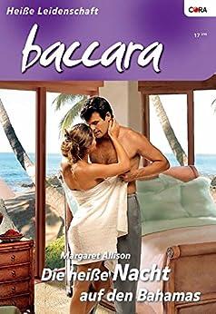 Die heiße Nacht auf den Bahamas (BACCARA 1365) von [Allison, Margaret]