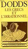 Les grecs et l'irrationnel. collection champ n° 28