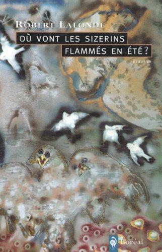 Où vont les sizerins flammés en été? : Histoires (Litterature)