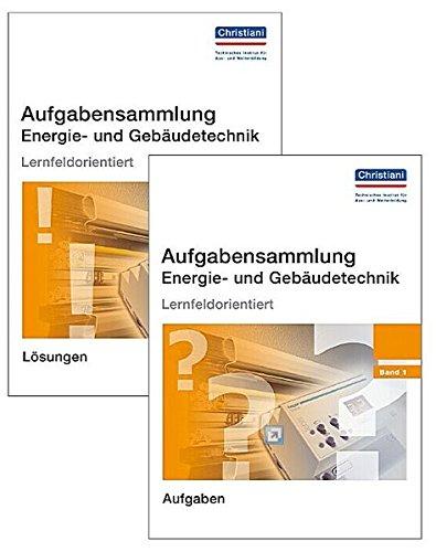 Aufgabensammlung Energie- und Gebäudetechnik: Band 1 - Paket: Aufgaben und Lösungen - Energie-pakete