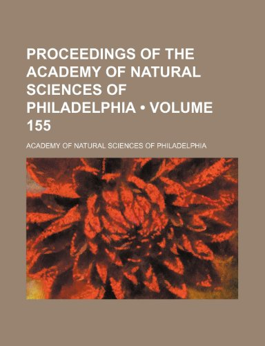 Proceedings of the Academy of Natural Sciences of Philadelphia (Volume 155)