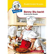 Benny Blu backt: Kinderleichte Rezepte