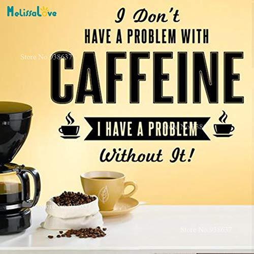 in Problem mit Koffein Ich Habe EIN Problem mit dir Cafe Bar Qutoe Aufkleber Studio Office Cafe LoverWandaufkleber 100x80cm ()