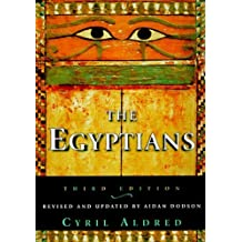 The Egyptians (Ancient Peoples and Places) by Cyril Aldred (1998-09-01)