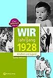 Wir vom Jahrgang 1928 - Kindheit und Jugend (Jahrgangsbände) - Günther Willmann