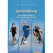 Sporternährung: Bedarfsgerechte Konzepte für Ausdauer-, Kraft- und Freizeitsport (Natural Challenge / Bodybuilding und Fitness)