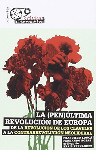 La (pen)última revolución de Europa: De la Revolución de los Claveles a la contrarrevolución neoliberal (Crítica & Alternativa)