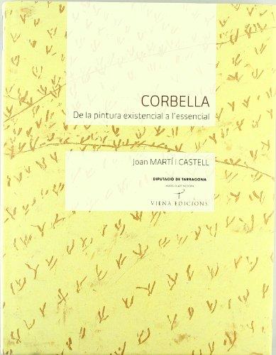 Descargar Libro Corbella: De la pintura existencial a l'essencial (Tamarit) de Joan Martí i Castell