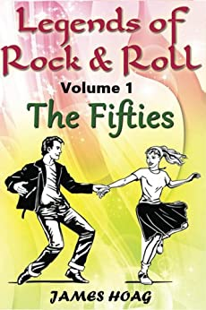Legends of Rock & Roll Volume 1 - The Fifties (English Edition) par [Hoag, James]