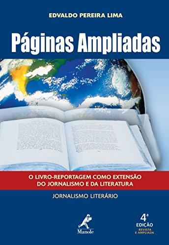 Páginas Ampliadas: o Livro-Reportagem como Extensão do Jornalismo e da Literatura (Portuguese Edition) por Edvaldo Pereira Lima