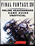 Final Fantasy XIV Online Heavensward Game Guide Unofficial (English Edition)