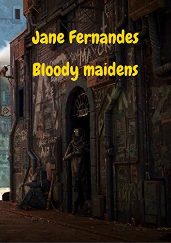 Bloody maidens (Finnish Edition)