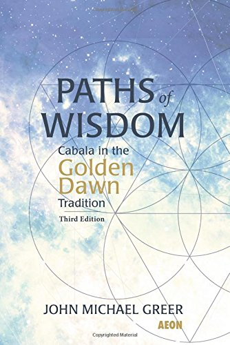 Paths of Wisdom: Cabala in the Golden Dawn Tradition