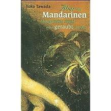 Aber die Mandarinen müssen heute abend noch geraubt werden: Poetische Texte