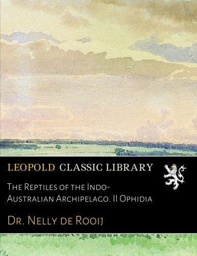 The Reptiles of the Indo-Australian Archipelago. II Ophidia por Dr. Nelly de Rooij