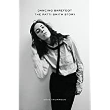Dancing Barefoot: The Patti Smith Story