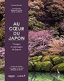 Au coeur du Japon: Visages et paysages du Japon