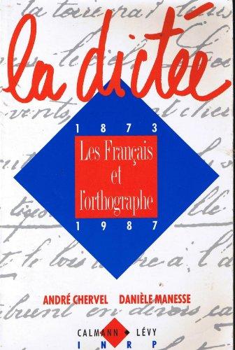 La Dictée : Les Français et l'orthographe, 1873-1987