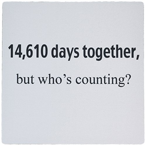 3dRose LLC 8 x 8 x 0.25 Inches Mouse Pad, 14 610 Days together But Whos Counting Happy 40Th Anniversary (mp_112215_1)