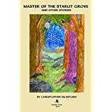 Master of the  Starlit Grove and other Stories (English Edition)