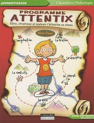 Programme Attentix : Gérer, structurer et soutenir l'attention en classe (1Cédérom)