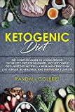 Ketogenic Diet: The Complete Guide to Losing Weight on the Keto Diet
