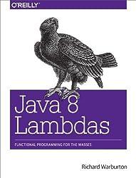 Java 8 Lambdas: Pragmatic Functional Programming 1st by Warburton, Richard (2014) Paperback