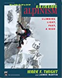 Extreme Alpinism: Climbing Light, Fast, and High
